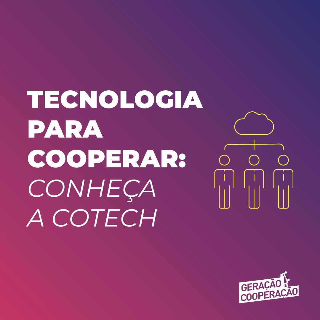 Tecnologia para cooperar: conheça a CoTech